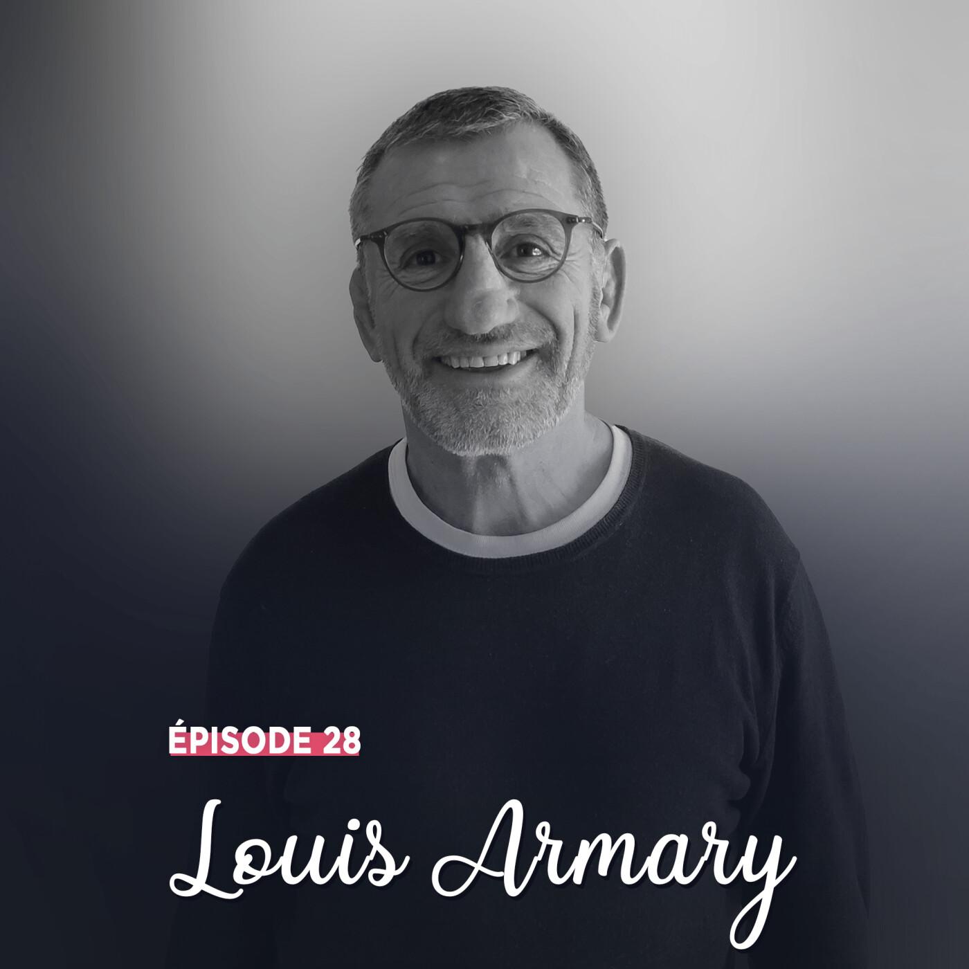 #28 - Louis Armary, l'esprit de clocher - Des rencontres et des Hommes