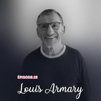 #28 - Louis Armary, l'esprit de clocher - Des rencontres et des Hommes cover