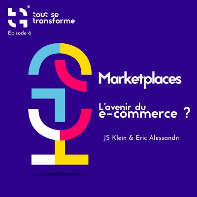 #06 - Marketplaces : L'avenir de l'e-commerce ? (avec Eric Alessandri, CEO Wizaplace) cover