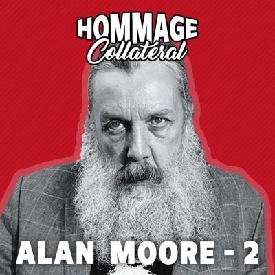 image Alan Moore, roi-sorcier de la contre-culture - partie 2