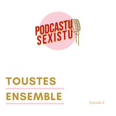 Episode 2 : Toustes ensemble cover