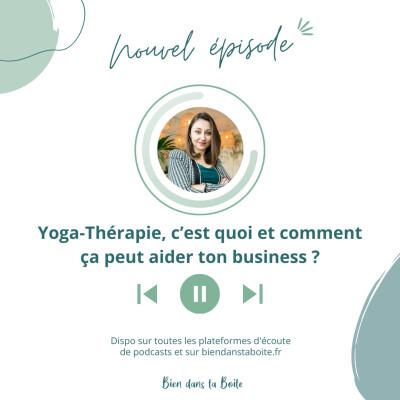 Yoga-Thérapie, c'est quoi et comment ça peut aider ton business ? cover