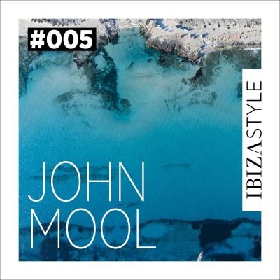 005 - John Mool - Ibiza Style Sessions cover