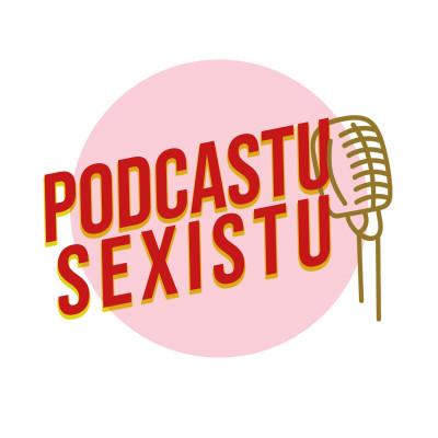 Podcastu Sexistu cover