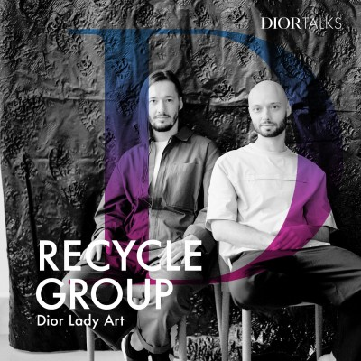 [Lady Art] Recycle Group's Georgy Kuznetsov and Andrey Blokhin Talk Hacking Reality for Dior Lady Art cover