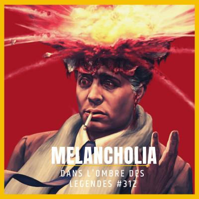 Dans l'ombre des légendes-312 Melancholia... cover