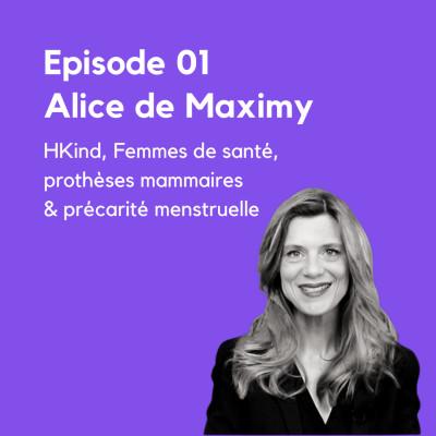 image EP.1 - Alice de Maximy, Hkind, prothèses mammaires & précarité menstruelle