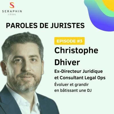 #3 - Christophe Dhiver -  Évoluer et grandir en bâtissant une Direction Juridique cover