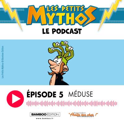 Les Petits Mythos - Le podcast - épisode 5 : MÉDUSE cover