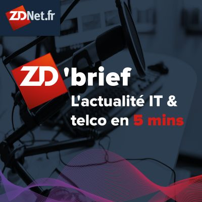 Le ZD'brief de ZDNet.fr cover