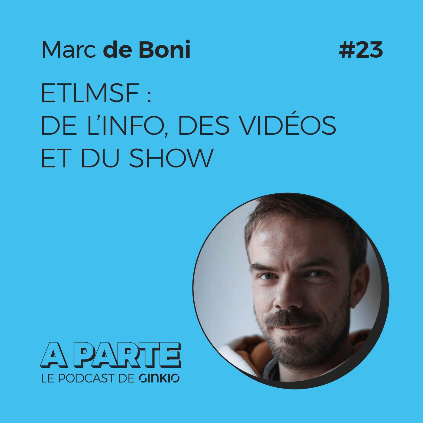 ETLMSF : de l'info, des vidéos et du show, avec Marc de Boni