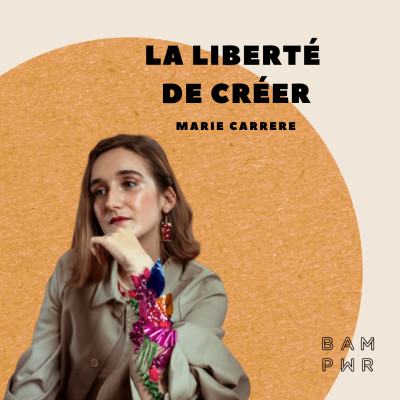 EP24 Marie Carrere - La liberté de créer cover