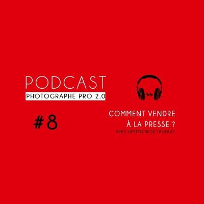#8 - Dimitri Beck (Polka) : Comment vendre à la presse ? cover