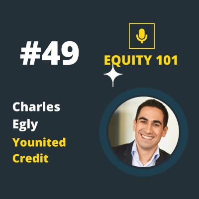 #49 Charles Egly (Younited Credit) - Lever 200M€ pour construire la plateforme SaaS de crédit et de paneuropéenne cover