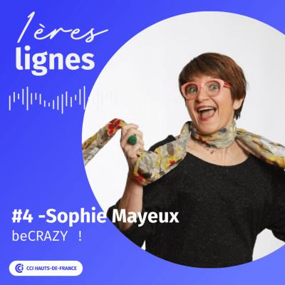 #4 - Sophie Mayeux - « Il faut être audacieux, suivre son cœur et ses émotions ». cover