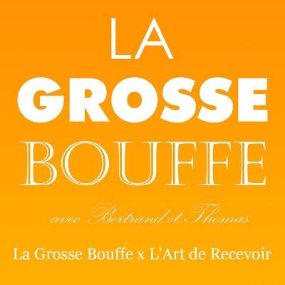La Grosse Bouffe x L'Art de Recevoir cover