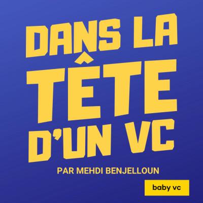 Dans la tête d'un VC avec Mehdi Benjelloun et baby vc cover