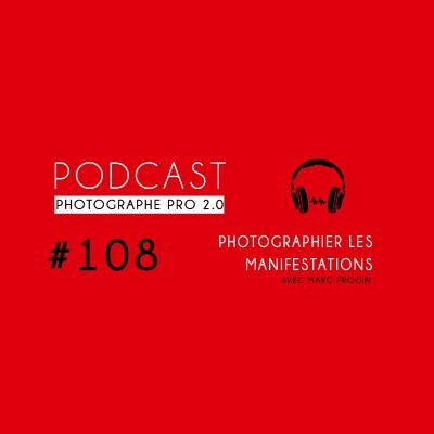 #108 - Photographier les manifestations avec Marc Progin cover