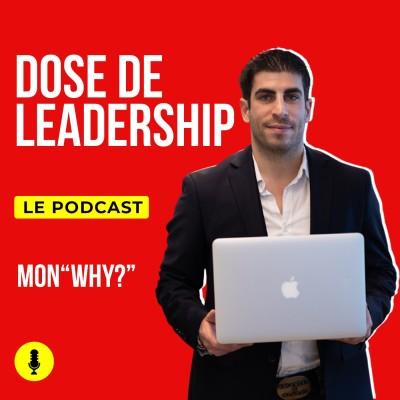 Intro : Pourquoi ce Podcast Prends ta dose de leadership' cover