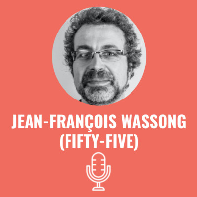 Jean Francois WASSONG (Fifty-Five) - #S03EP14 cover