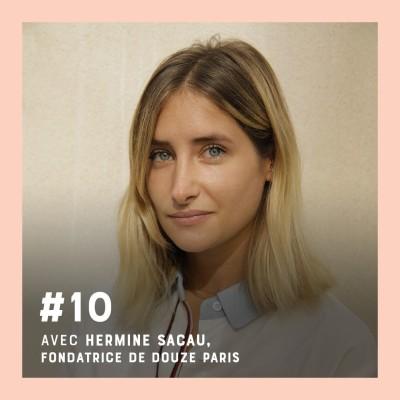 Episode #10 - La joaillerie peut-elle vraiment être éthique ? - Entretien avec Hermine Sacau de Douze Paris cover