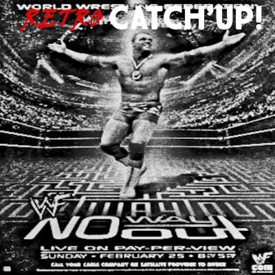 Retro Catch'up! #2 — WWE No Way Out 2001 cover