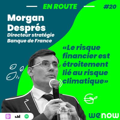 « Le risque financier est étroitement lié au risque climatique » avec  Morgan Despres cover
