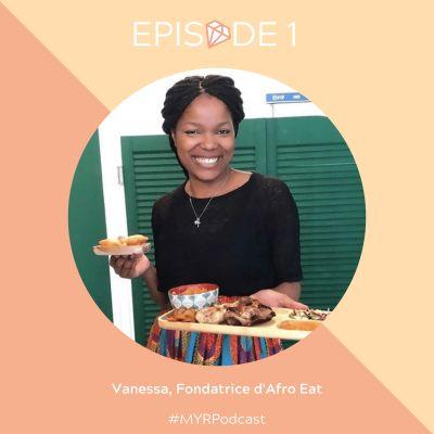 #1 Vanessa, fondatrice d'Afro Eat : Vivre le bonheur de se réaliser cover