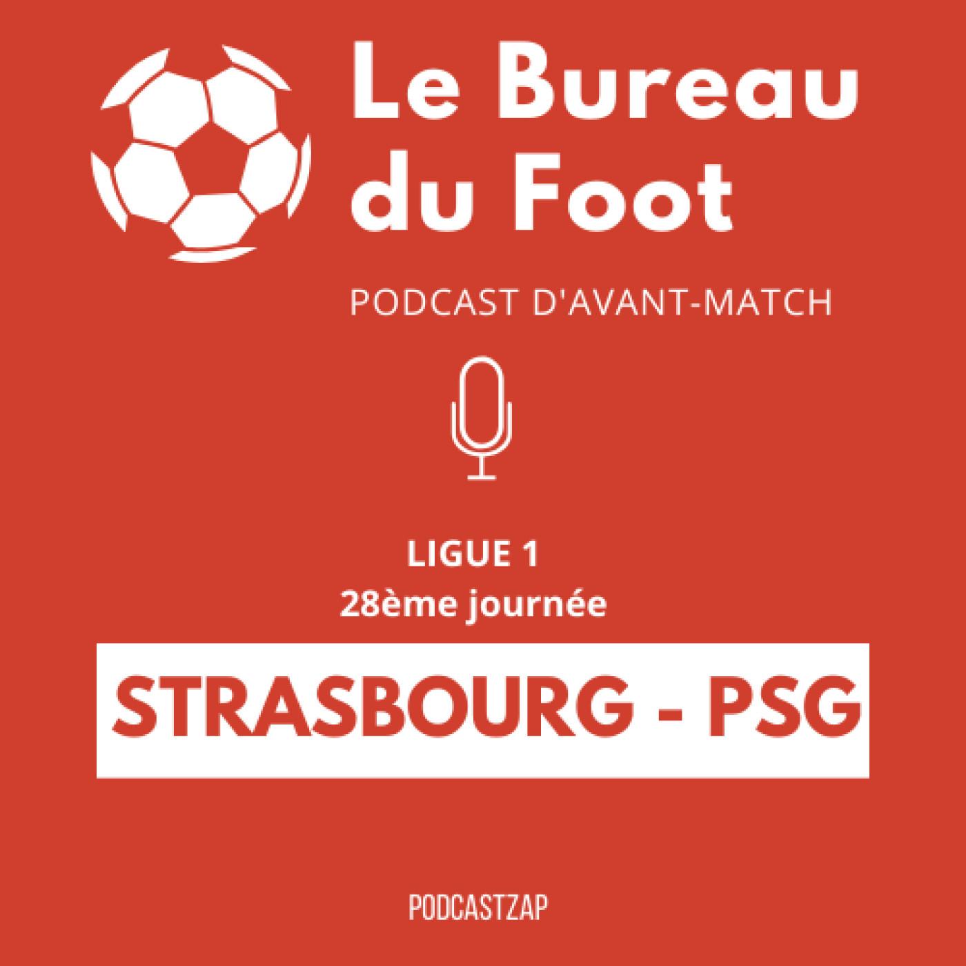 S1E15 - Ligue 1 - Journée 28 - Strasbourg - PSG