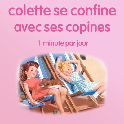 n°9 *Colette se confine avec ses copines* - Coronasse virus cover