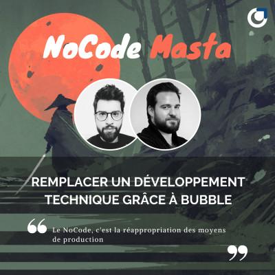 NoCode Masta : Remplacer le développement technique par Bubble avec Alexandre Talon cover
