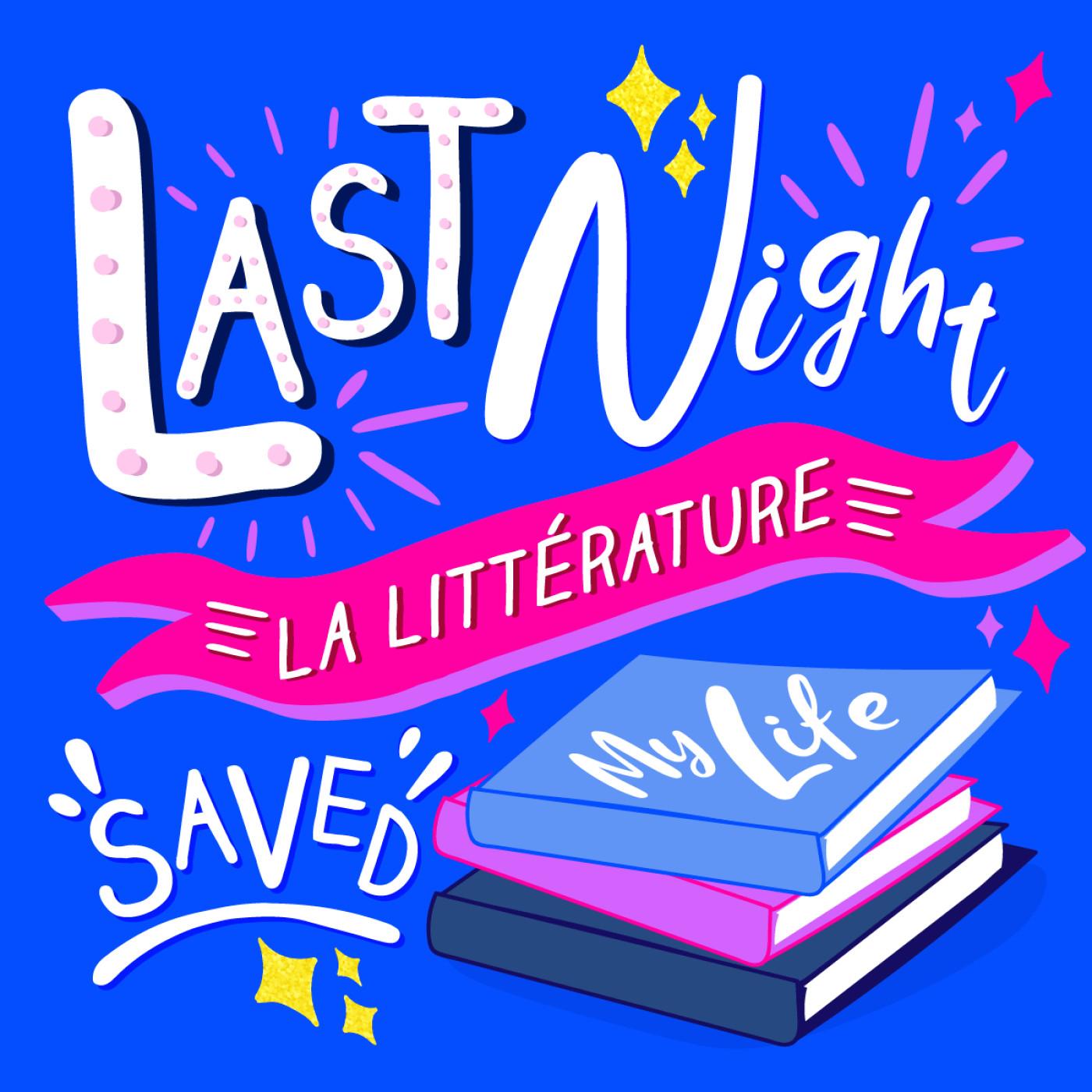★ Last Night La Littérature Saved My Life ★