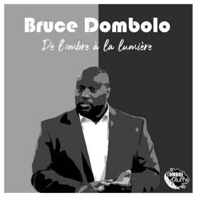 Bruce Dombolo : de l'Ombre à la lumière cover