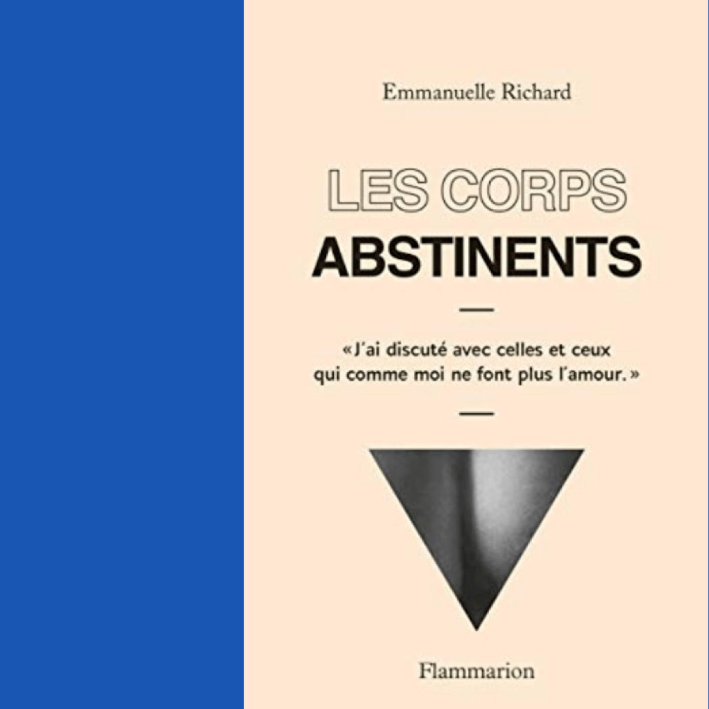 Les corps abstinents (extrait du livre de Emmanuelle Richard)