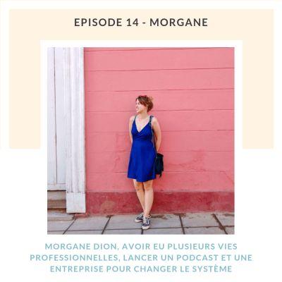 Morgane Dion, lancer un podcast et une entreprise pour changer le système cover