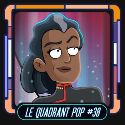Le Quadrant Pop #38 - Star Trek Lower Decks : final & bilan de la saison 2 cover