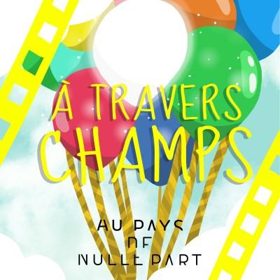 """mini-série """"cinéma et ruralité"""": #15 """"A Travers Champs"""" cover"""