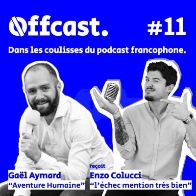11. Enzo Colucci (L'Echec Mention Très Bien) reçu par Gaël Aymard (Aventure Humaine) cover