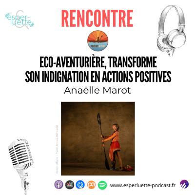 Anaëlle Marot, transforme son indignation en actions positives - Rencontre cover