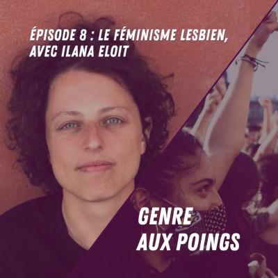Le féminisme lesbien, avec Ilana Eloit - Genre Aux Poings cover