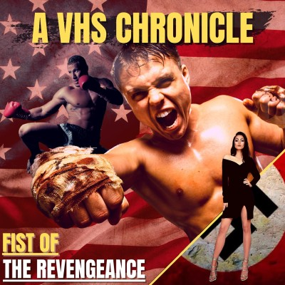 A VHS CHRONICLE : Fist of the Revengeance cover