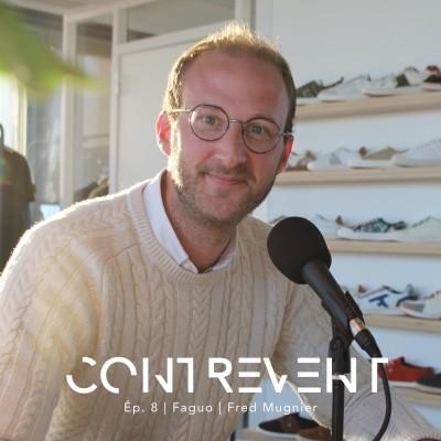 #8 Faguo - Fred Mugnier - Comment créer de A à Z une marque de vêtements éthiques sans aucune connaissance - Nantes cover
