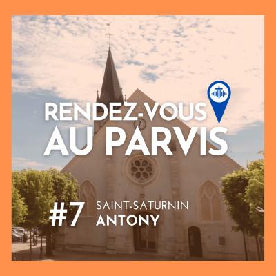 Rendez-vous au Parvis #7 / Saint-Saturnin d'Antony (Eglise catholique dans les Hauts-de-Seine) cover