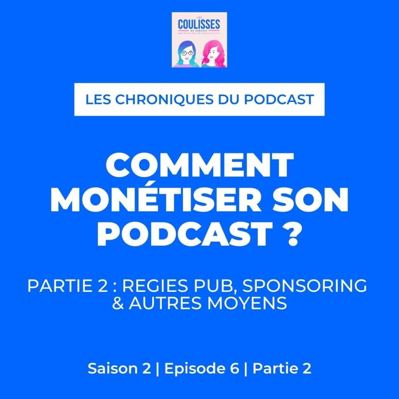 Comment monétiser son podcast - Partie 2 : régies pub, sponsoring & autres moyens