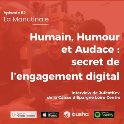 Episode#92 : Humain, Humour et Audace : le secret de l'engagement digital ! cover