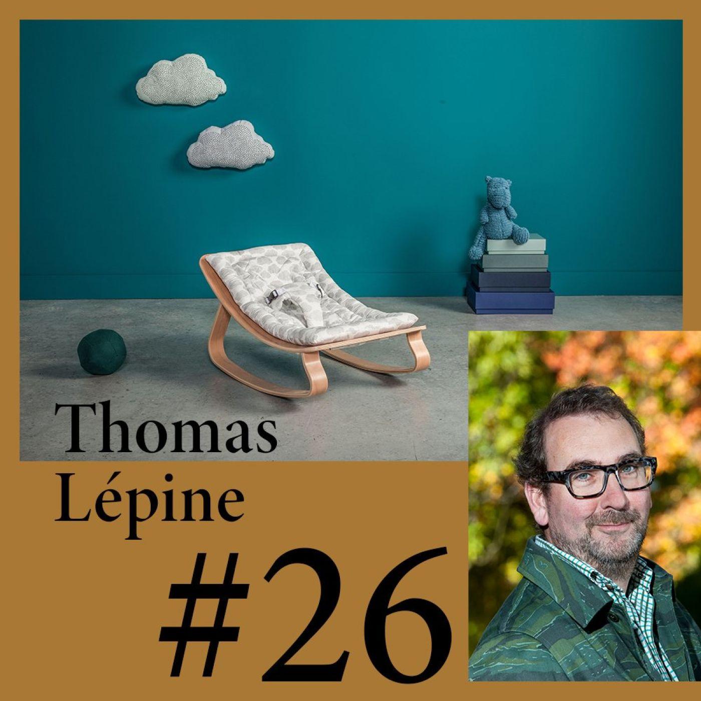 """#26 Thomas Lépine (Charlie Crane) """"Souvent il faut 2 ans pour éditer un nouveau meuble"""""""