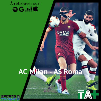 Temps Additionnel - L'affiche Série A Milan AC vs AS Roma