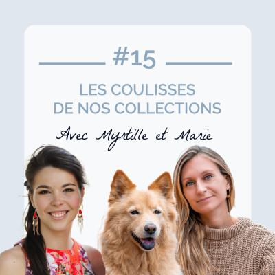 #15 - Les coulisses de nos collections, avec Myrtille et Marie cover
