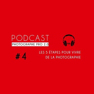 #4 - Les 5 étapes pour Vivre de la photo cover