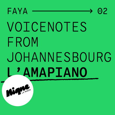 Voicenotes from Johannesbourg : l'amapiano cover
